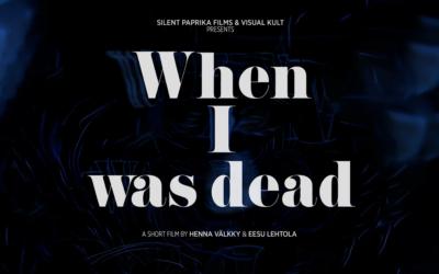 Työn alla: When I Was Dead animaatiolyhytelokuva
